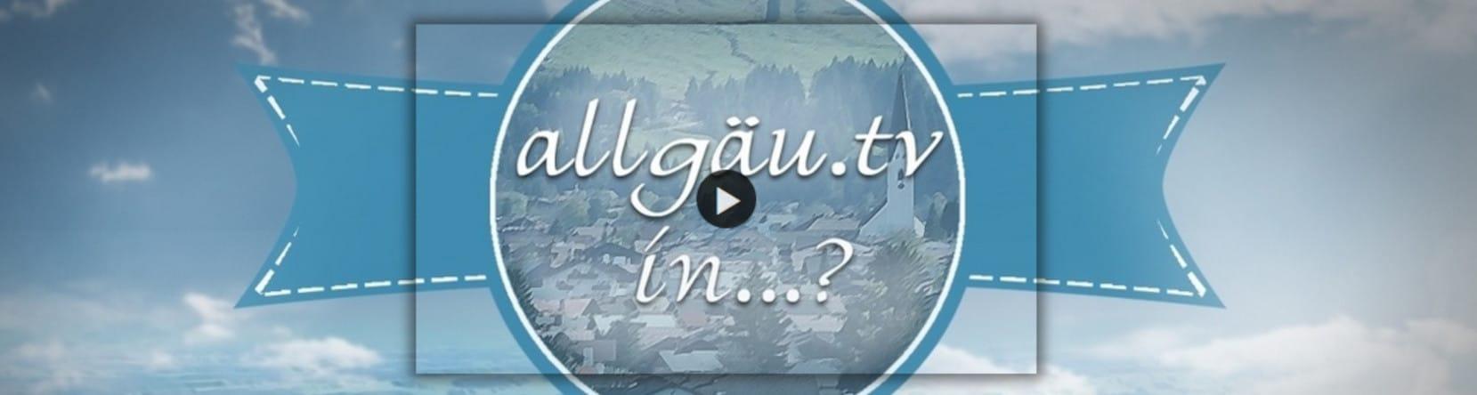 Allgäu.tv in...
